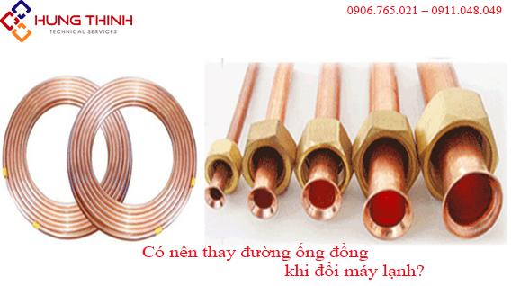 doi-may-lanh-moi-co-can-thay-ong-dong-khong